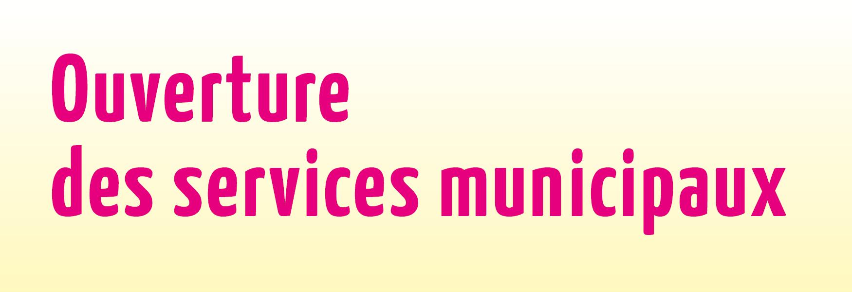 Accueil dans les services et équipements de la Ville depuis le 11 mai
