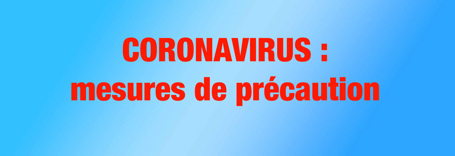 CORONAVIRUS : mesures de précaution